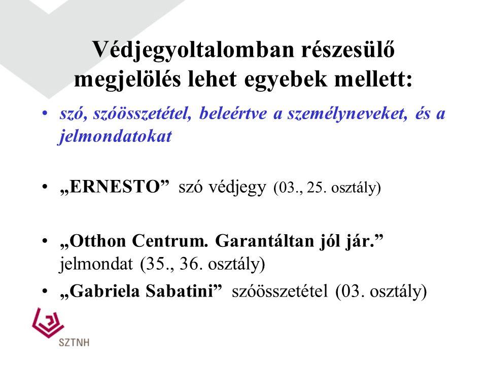 """Védjegyoltalomban részesülő megjelölés lehet egyebek mellett: szó, szóösszetétel, beleértve a személyneveket, és a jelmondatokat """"ERNESTO szó védjegy (03., 25."""