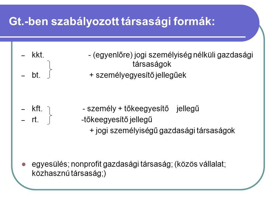 Gt.-ben szabályozott társasági formák: – kkt.