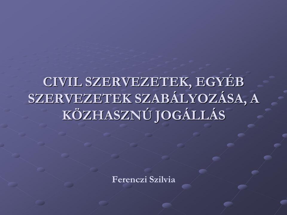 Civil szervezet fogalma, tevékenysége: A civil szervezet: a létesítő okiratban meghatározott cél érdekében, vagyonával önállóan rendelkezik, elsődlegesen gazdasági-vállalkozási tevékenységre (ha váll.