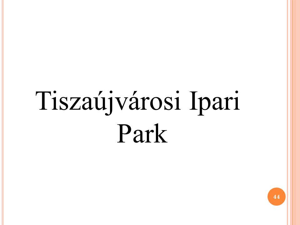 Tiszaújvárosi Ipari Park 44