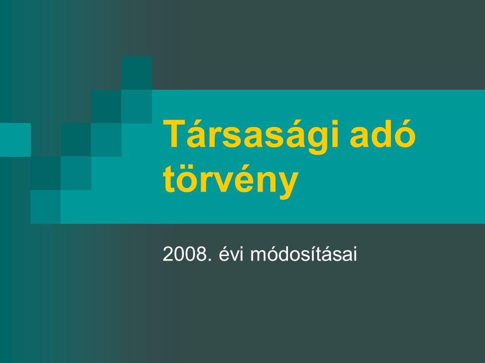 Társasági adó törvény 2008. évi módosításai