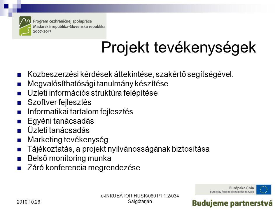 e-INKUBÁTOR HUSK/0801/1.1.2/034 Salgótarján 2010.10.26 Projekt tevékenységek Közbeszerzési kérdések áttekintése, szakértő segítségével.