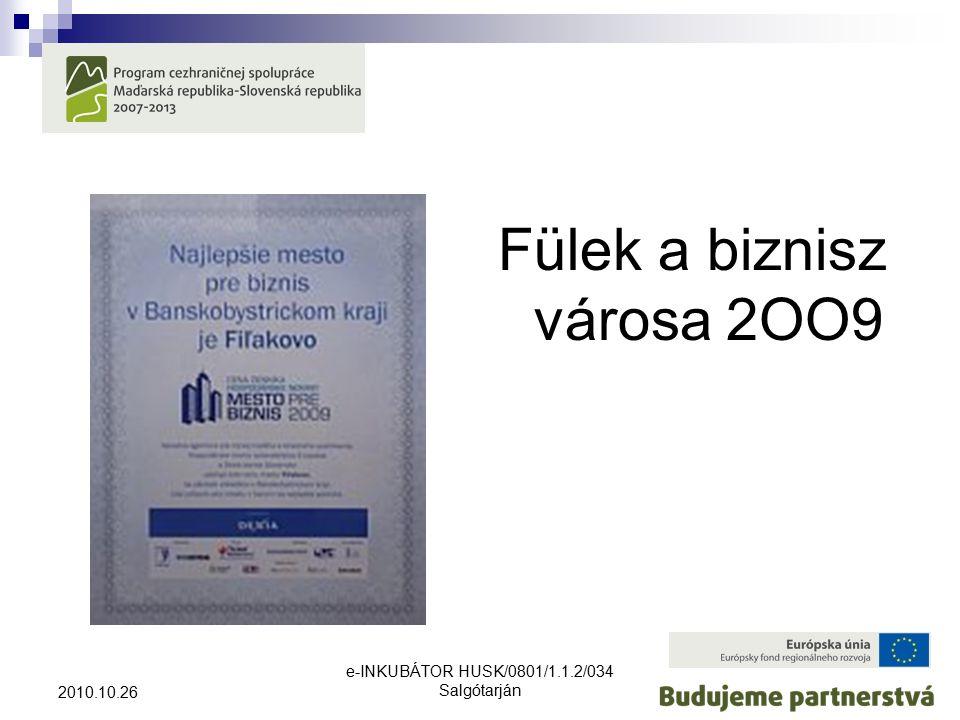 e-INKUBÁTOR HUSK/0801/1.1.2/034 Salgótarján 2010.10.26 Fülek a biznisz városa 2OO9