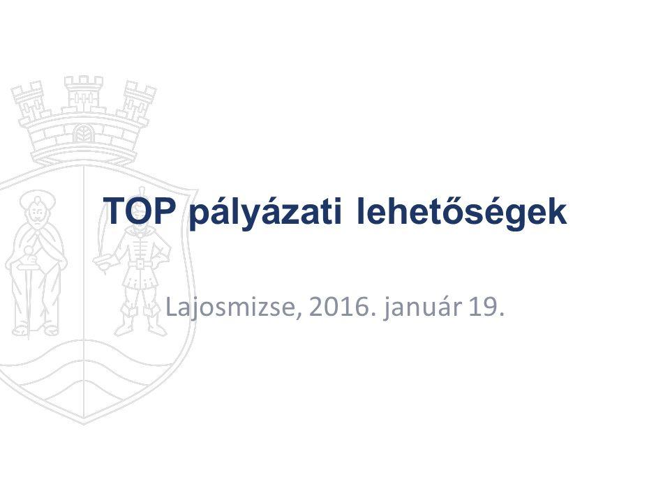TOP – Terület- és Településfejlesztési Operatív Program A TOP elsődleges célja a térségi, decentralizált gazdaságfejlesztés, ezáltal a foglalkoztatás növelése, a munkavállaló lakosság helyben boldogulásának biztosítása.