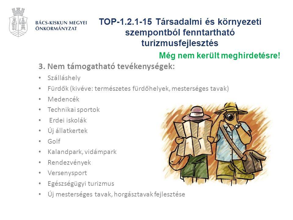 TOP-1.2.1-15 Társadalmi és környezeti szempontból fenntartható turizmusfejlesztés 3. Nem támogatható tevékenységek: Szálláshely Fürdők (kivéve: termés