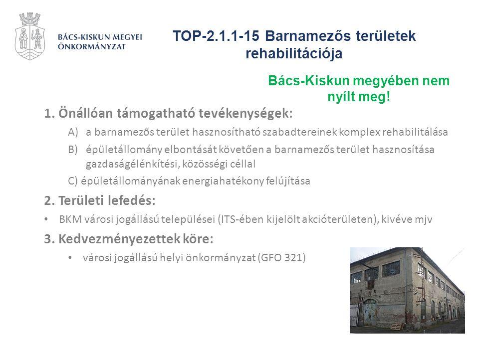 TOP-2.1.1-15 Barnamezős területek rehabilitációja 1. Önállóan támogatható tevékenységek: A)a barnamezős terület hasznosítható szabadtereinek komplex r
