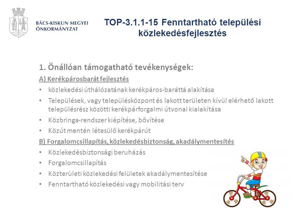 TOP-3.1.1-15 Fenntartható települési közlekedésfejlesztés 1. Önállóan támogatható tevékenységek: A) Kerékpárosbarát fejlesztés közlekedési úthálózatán