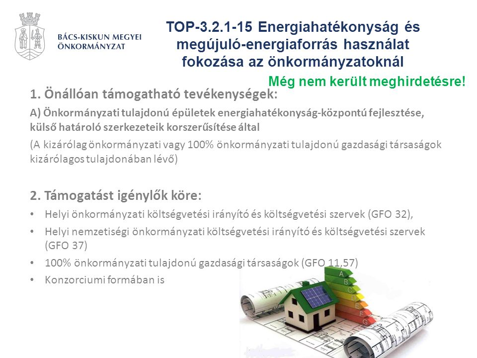 TOP-3.2.1-15 Energiahatékonyság és megújuló-energiaforrás használat fokozása az önkormányzatoknál 1. Önállóan támogatható tevékenységek: A) Önkormányz