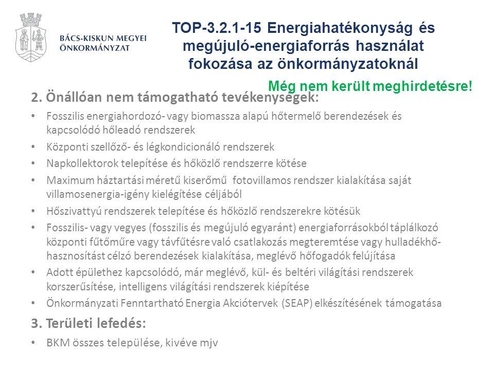 TOP-3.2.1-15 Energiahatékonyság és megújuló-energiaforrás használat fokozása az önkormányzatoknál 2. Önállóan nem támogatható tevékenységek: Fosszilis