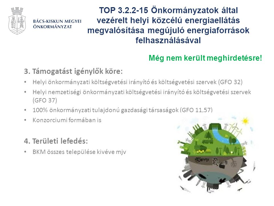 TOP 3.2.2-15 Önkormányzatok által vezérelt helyi közcélú energiaellátás megvalósítása megújuló energiaforrások felhasználásával 3. Támogatást igénylők
