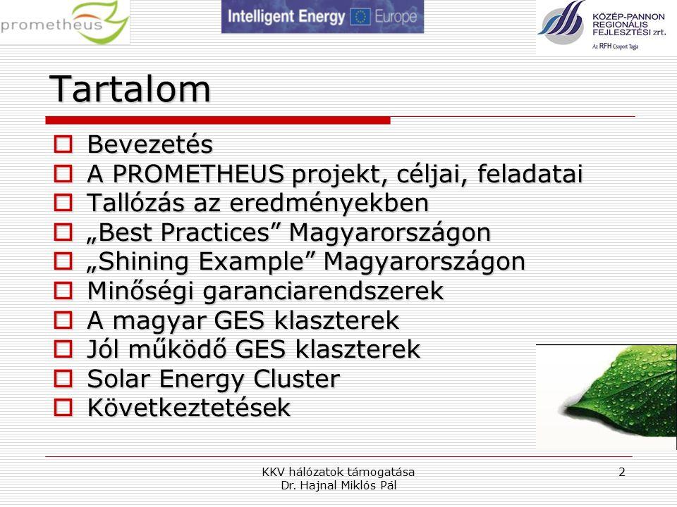 KKV hálózatok támogatása Dr.Hajnal Miklós Pál 23 Jól működő GES klaszterek 2.