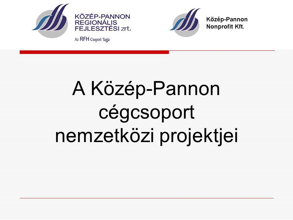 A Közép-Pannon cégcsoport nemzetközi projektjei