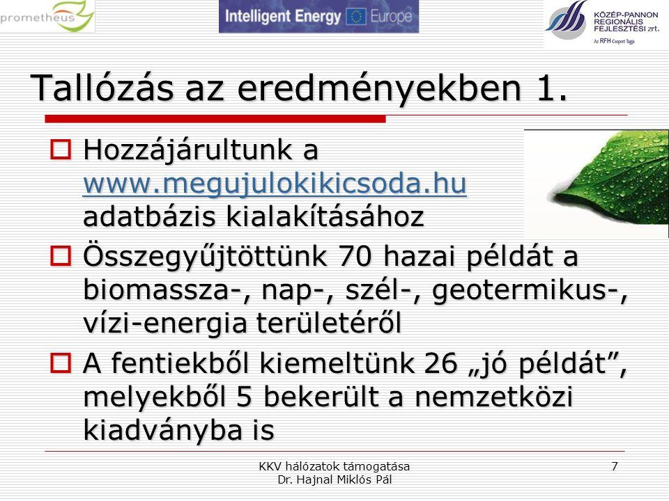KKV hálózatok támogatása Dr. Hajnal Miklós Pál 7 Tallózás az eredményekben 1.