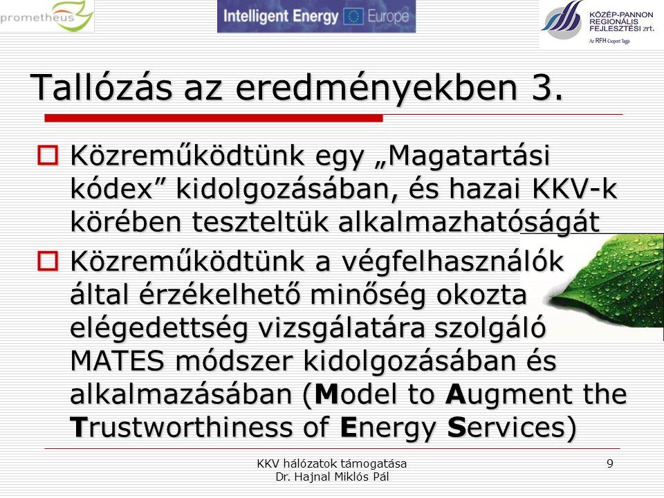 KKV hálózatok támogatása Dr. Hajnal Miklós Pál 9 Tallózás az eredményekben 3.