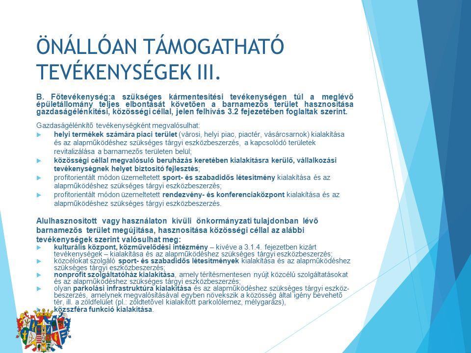 ÖNÁLLÓAN TÁMOGATHATÓ TEVÉKENYSÉGEK III. B.