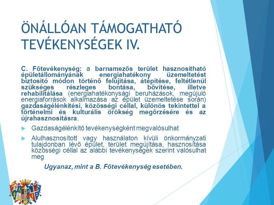 ÖNÁLLÓAN TÁMOGATHATÓ TEVÉKENYSÉGEK IV. C.
