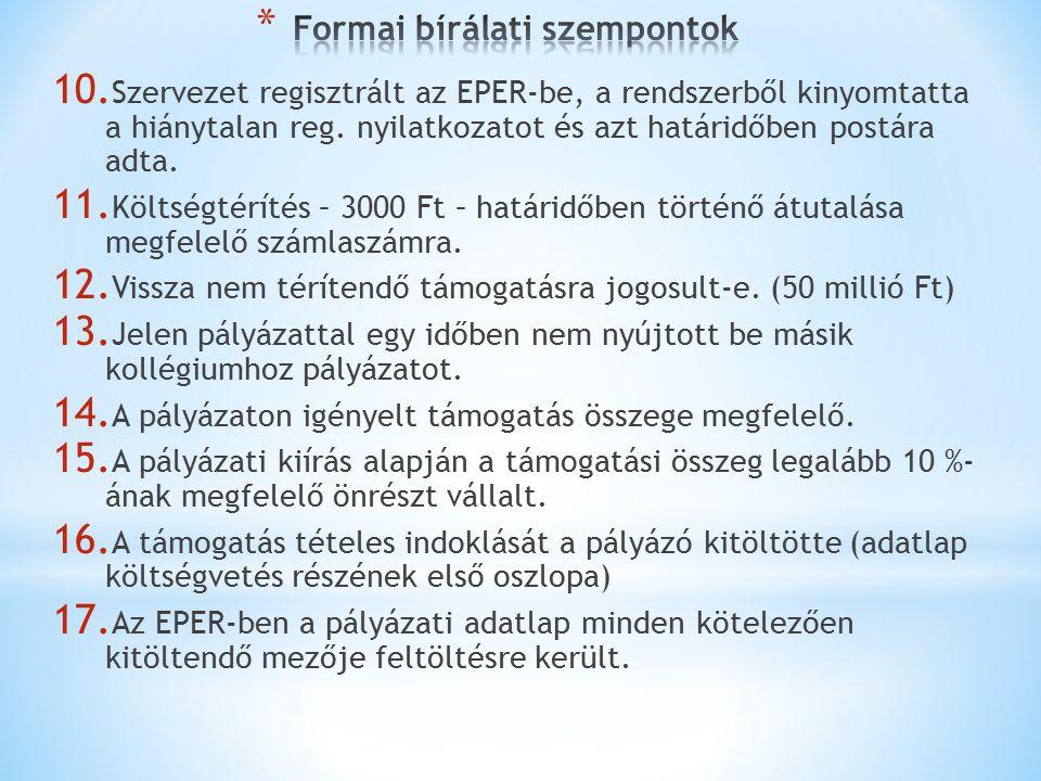 10. Szervezet regisztrált az EPER-be, a rendszerből kinyomtatta a hiánytalan reg.
