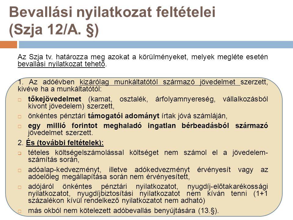 Bevallási nyilatkozat feltételei (Szja 12/A. §) Az Szja tv.