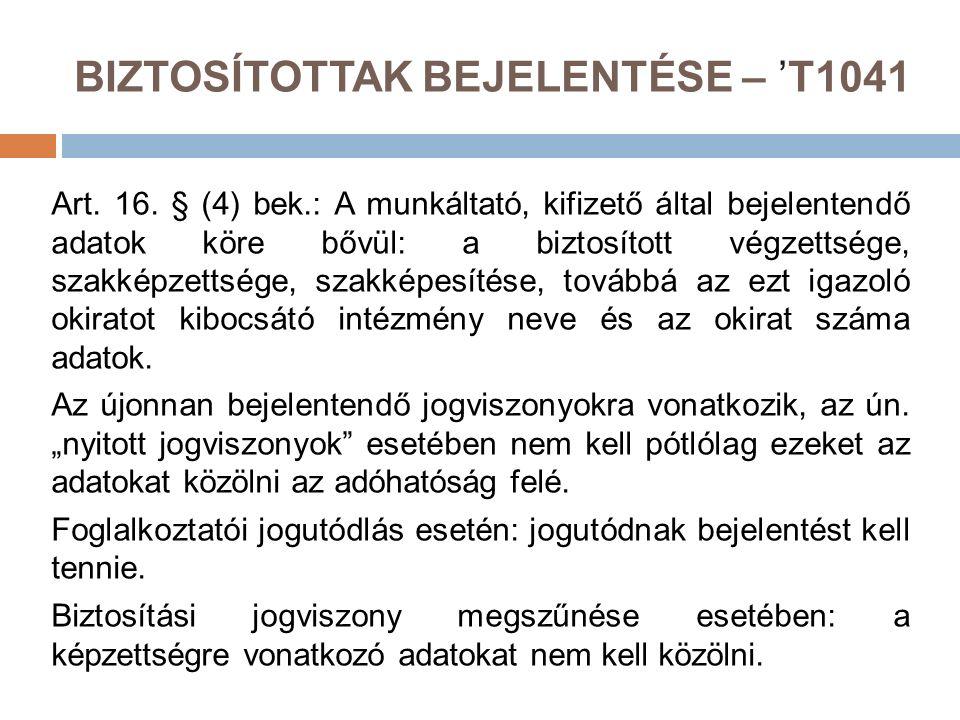BIZTOSÍTOTTAK BEJELENTÉSE – 'T1041 Art. 16.