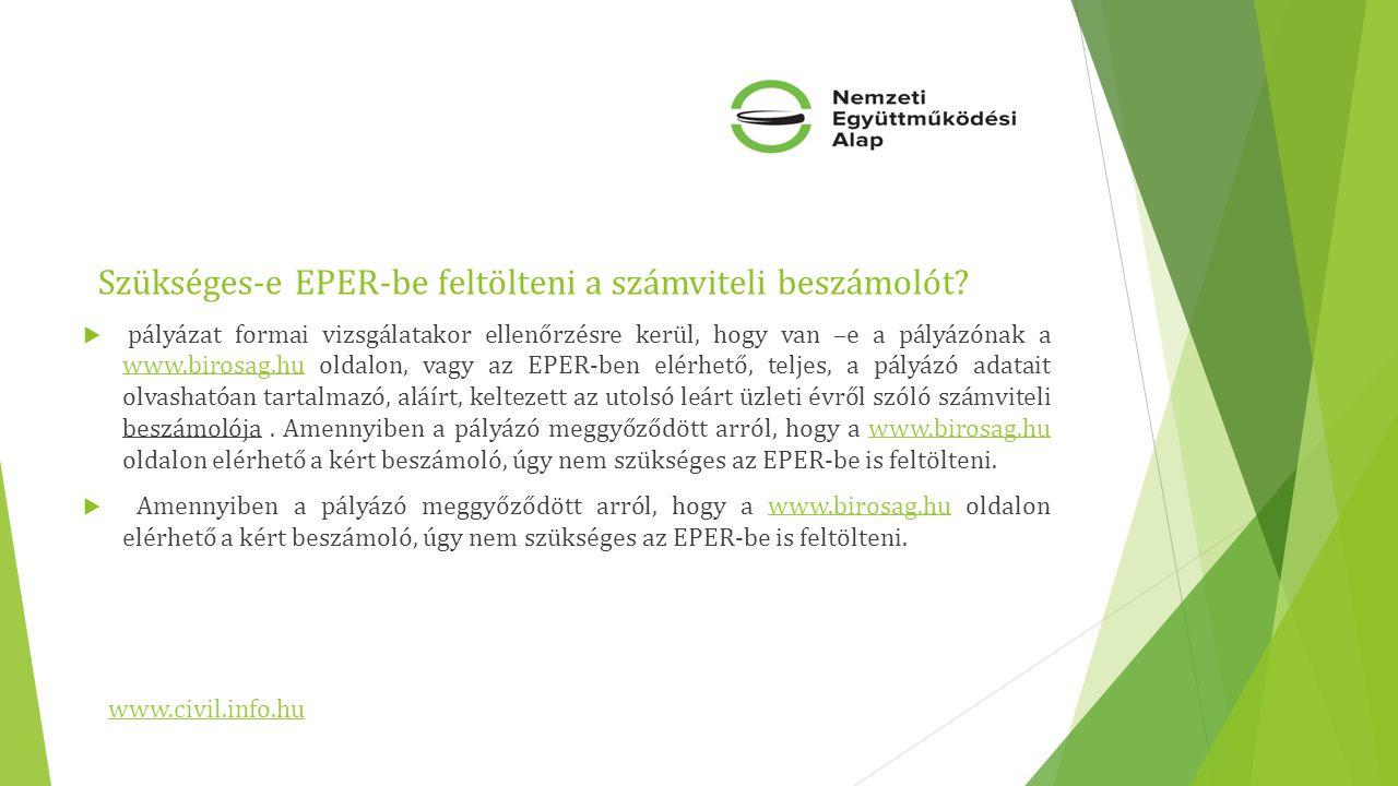 Szükséges-e EPER-be feltölteni a számviteli beszámolót?  pályázat formai vizsgálatakor ellenőrzésre kerül, hogy van –e a pályázónak a www.birosag.hu