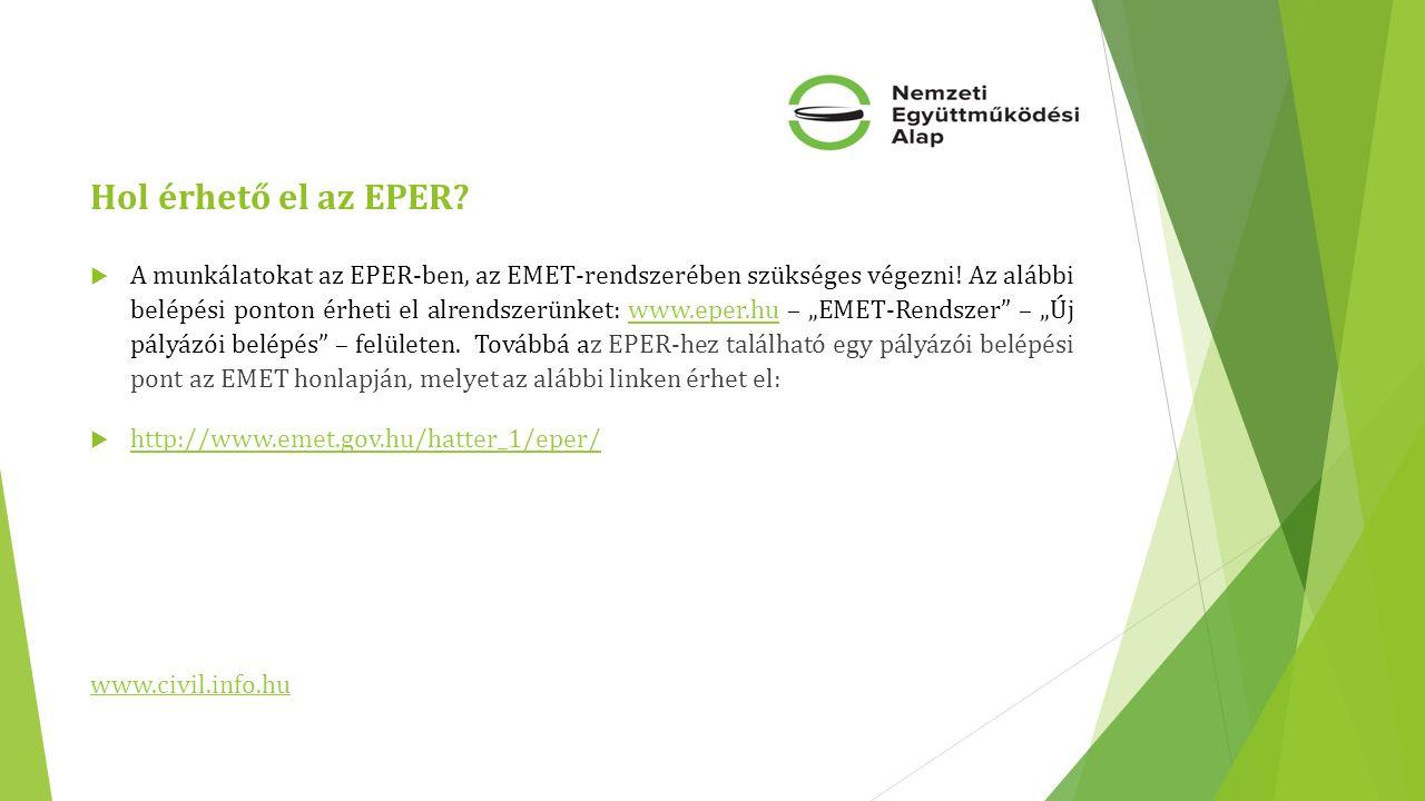 Hol érhető el az EPER?  A munkálatokat az EPER-ben, az EMET-rendszerében szükséges végezni! Az alábbi belépési ponton érheti el alrendszerünket: www.