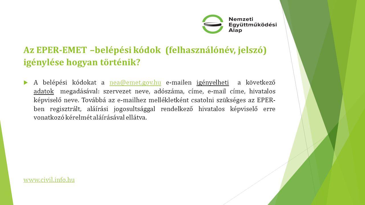 Az EPER-EMET –belépési kódok (felhasználónév, jelszó) igénylése hogyan történik?  A belépési kódokat a nea@emet.gov.hu e-mailen igényelheti a követke