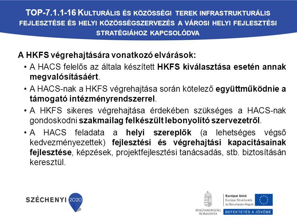 A HKFS végrehajtására vonatkozó elvárások: A HACS felelős az általa készített HKFS kiválasztása esetén annak megvalósításáért.