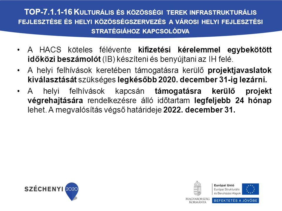 A HACS köteles félévente kifizetési kérelemmel egybekötött időközi beszámolót (IB) készíteni és benyújtani az IH felé.