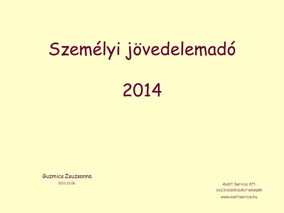 Személyi jövedelemadó 2014 Guzmics Zsuzsanna 2013.12.06.