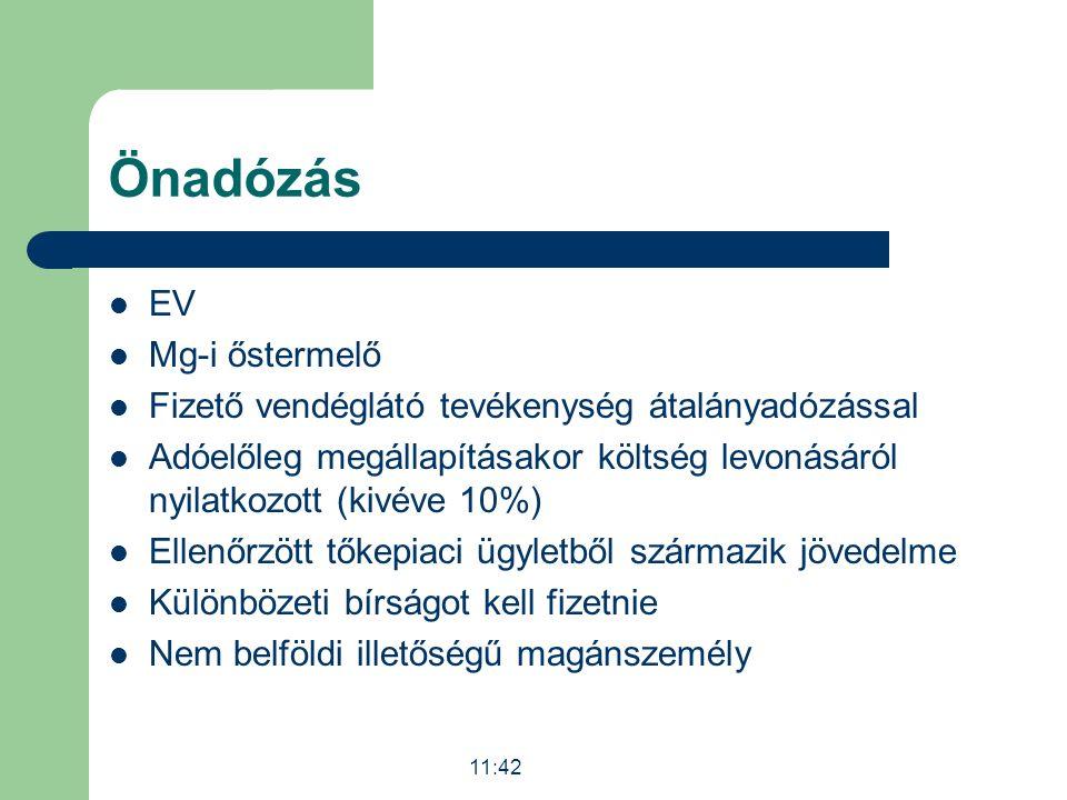 Önadózás EV Mg-i őstermelő Fizető vendéglátó tevékenység átalányadózással Adóelőleg megállapításakor költség levonásáról nyilatkozott (kivéve 10%) Ell
