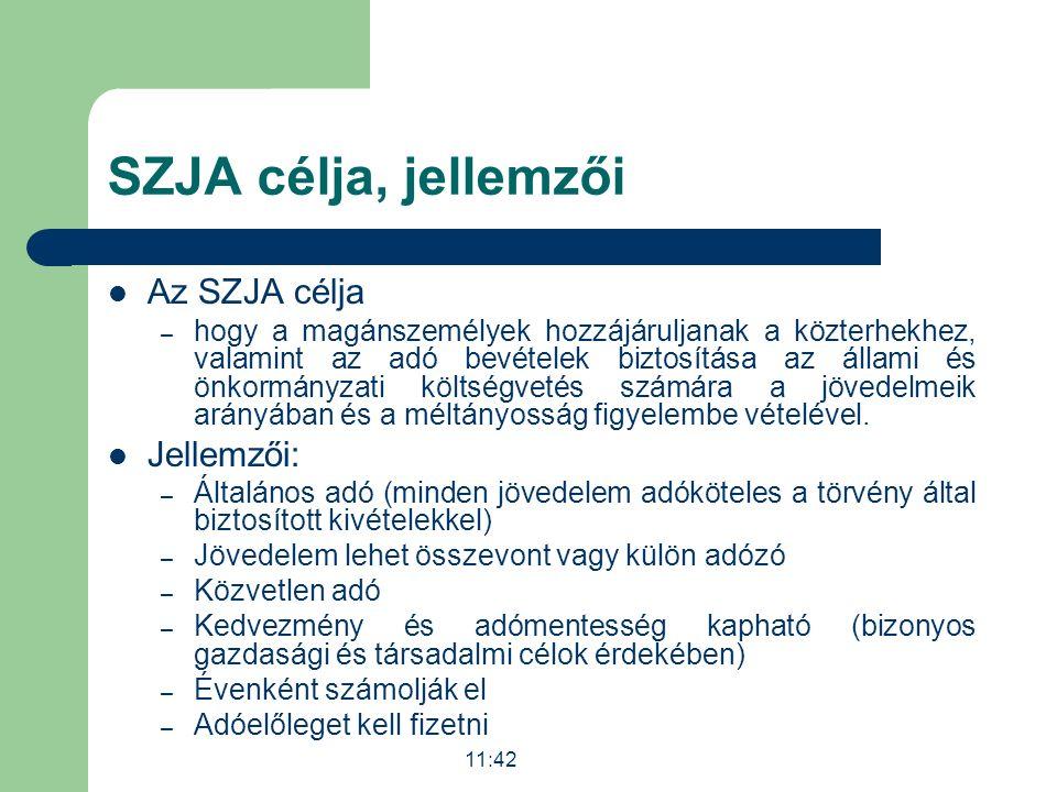 SZJA célja, jellemzői Az SZJA célja – hogy a magánszemélyek hozzájáruljanak a közterhekhez, valamint az adó bevételek biztosítása az állami és önkormá