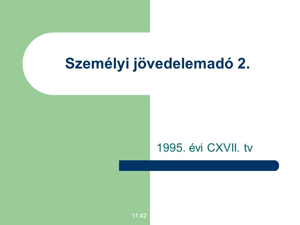 Személyi jövedelemadó 2. 1995. évi CXVII. tv 11:43