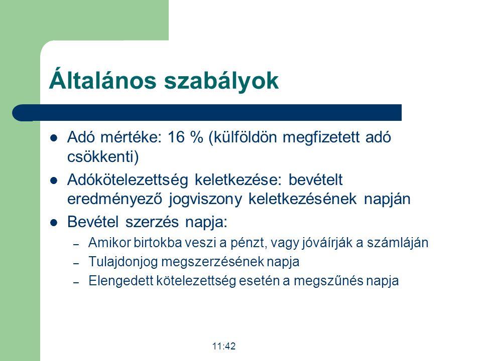 Általános szabályok Adó mértéke: 16 % (külföldön megfizetett adó csökkenti) Adókötelezettség keletkezése: bevételt eredményező jogviszony keletkezésén