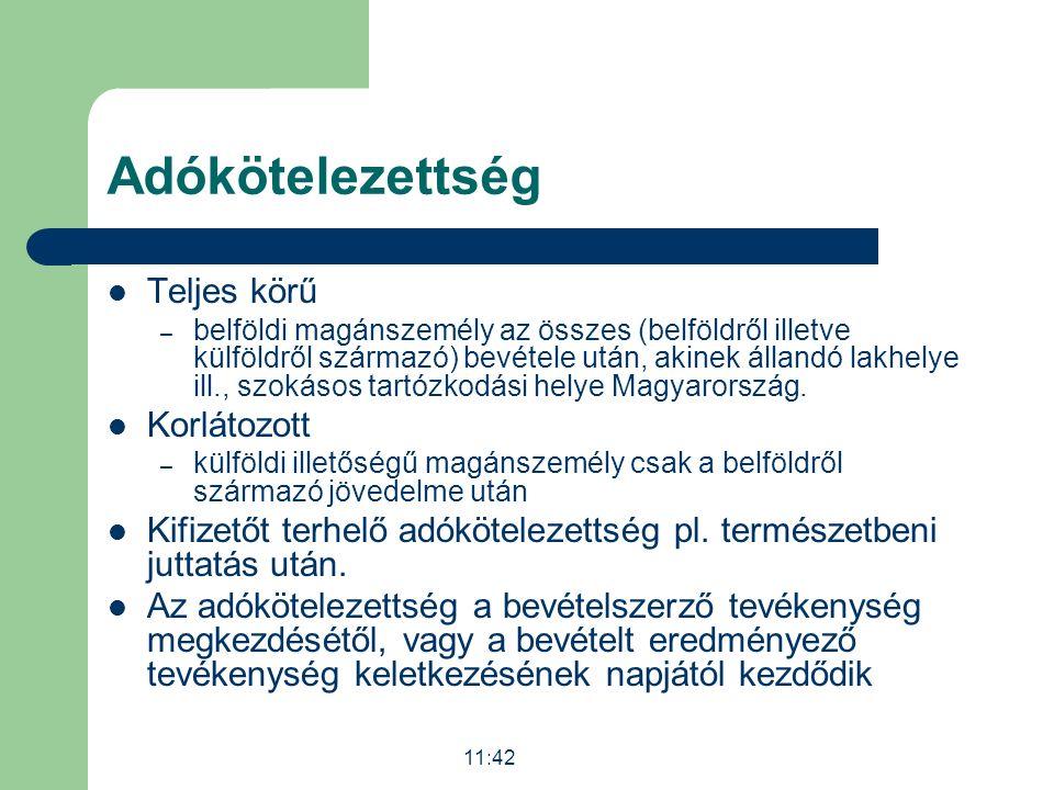 Adókötelezettség Teljes körű – belföldi magánszemély az összes (belföldről illetve külföldről származó) bevétele után, akinek állandó lakhelye ill., szokásos tartózkodási helye Magyarország.
