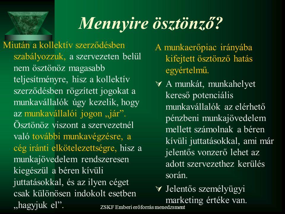 Az Szja tv. 71. §-ában nevesített juttatások közül az alábbiak tekinthetők jellemzően előforduló béren kívüli juttatásoknak:  a természetben biztosít