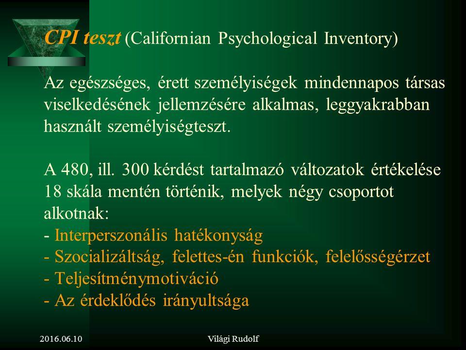 Világi Rudolf A kiválasztás lépései A tesztek szerepe Teszt-típusok (annak alapján, hogy mit vizsgálunk )  Alkalmassági tesztek  Képességtesztek  Személyiségtesztek  Intelligenciatesztek  Motivációs tesztek  Külső-belső kontroll teszt  Konfliktuskezelési teszt  Kreativitás teszt  Figyelemkoncentrációs tesztek  Figyelem megosztási tesztek  Szervezői készség tesztje 2016.06.10