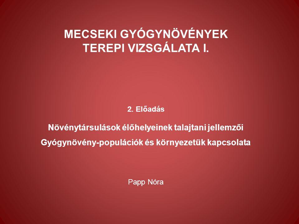 MECSEKI GYÓGYNÖVÉNYEK TEREPI VIZSGÁLATA I. 2.