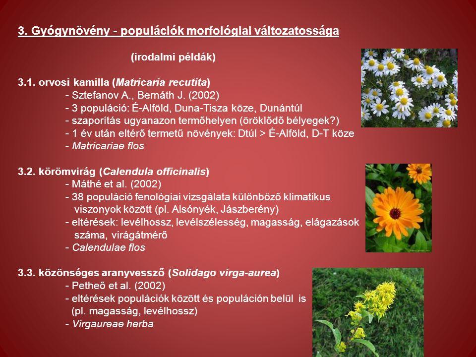 3. Gyógynövény - populációk morfológiai változatossága (irodalmi példák) 3.1.