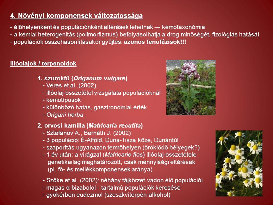 4. Növényi komponensek változatossága - élőhelyenként és populációnként eltérések lehetnek → kemotaxonómia - a kémiai heterogenitás (polimorfizmus) be