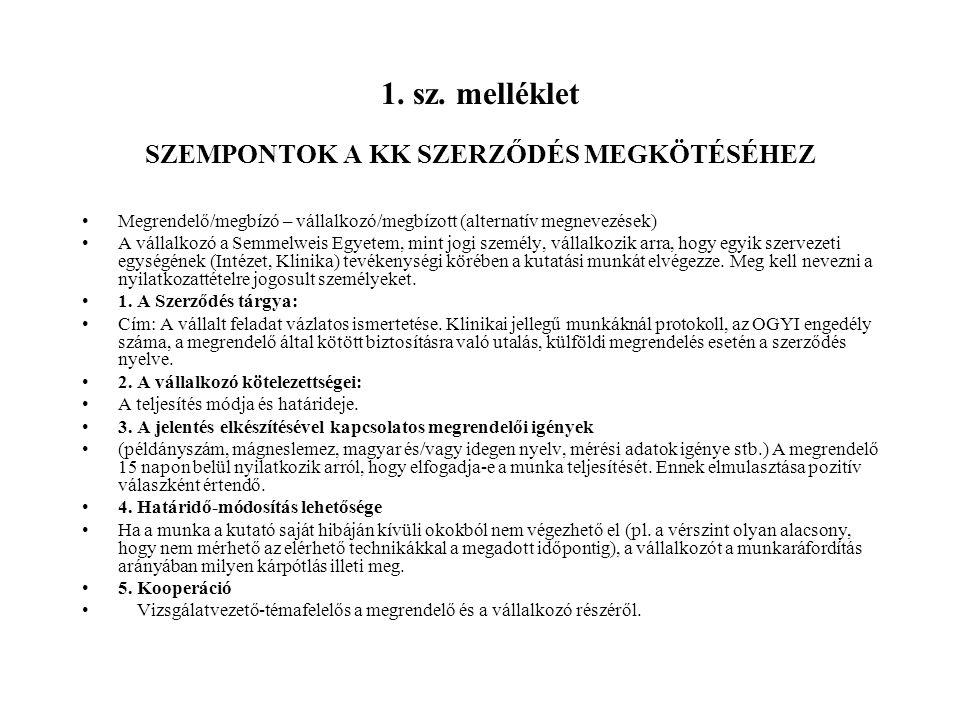 1. sz. melléklet SZEMPONTOK A KK SZERZŐDÉS MEGKÖTÉSÉHEZ Megrendelő/megbízó – vállalkozó/megbízott (alternatív megnevezések) A vállalkozó a Semmelweis