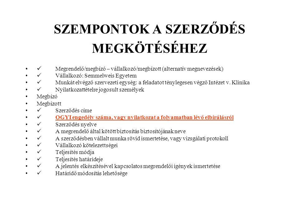 SZEMPONTOK A SZERZŐDÉS MEGKÖTÉSÉHEZ Megrendelő/megbízó – vállalkozó/megbízott (alternatív megnevezések) Vállalkozó: Semmelweis Egyetem Munkát elvégző szervezeti egység: a feladatot ténylegesen végző Intézet v.