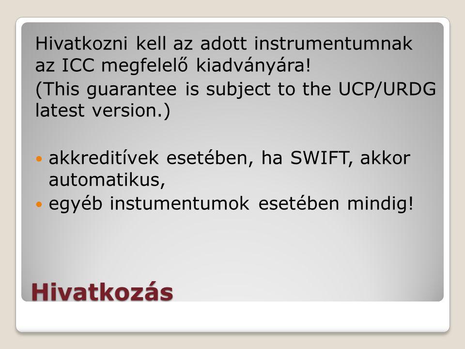 Hivatkozás Hivatkozni kell az adott instrumentumnak az ICC megfelelő kiadványára.