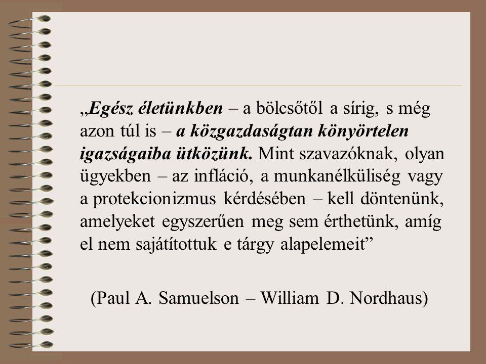 """""""Egész életünkben – a bölcsőtől a sírig, s még azon túl is – a közgazdaságtan könyörtelen igazságaiba ütközünk."""
