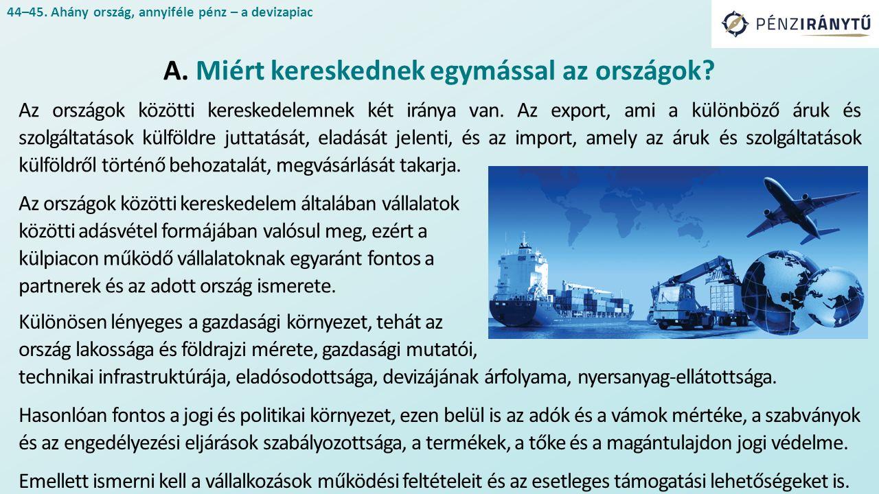 Az országok közötti kereskedelemnek két iránya van.