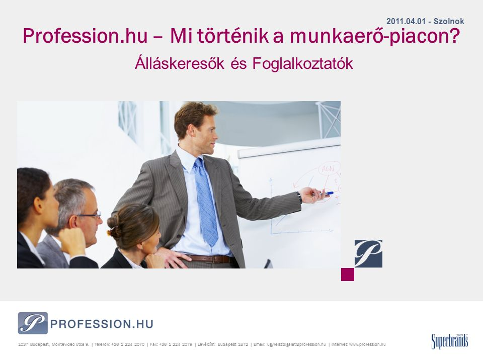 1 Profession.hu – Mi történik a munkaerő-piacon.