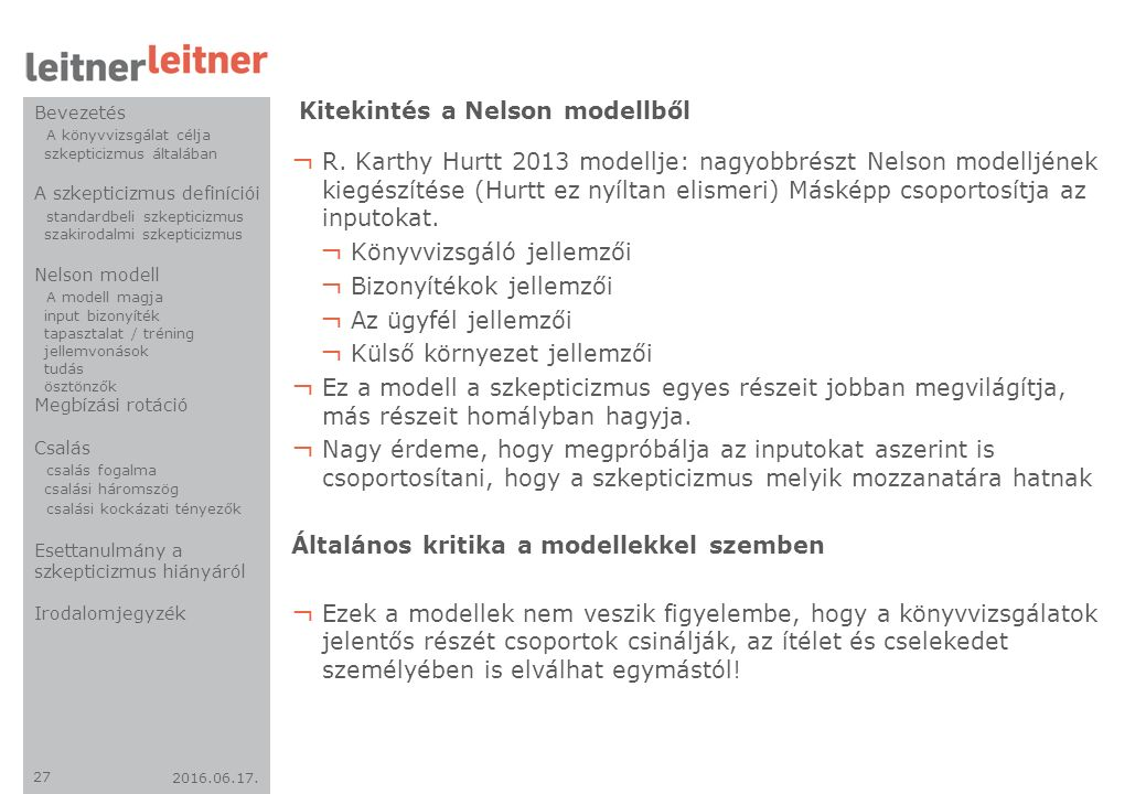 2016.06.17. 27 Kitekintés a Nelson modellből ¬ R. Karthy Hurtt 2013 modellje: nagyobbrészt Nelson modelljének kiegészítése (Hurtt ez nyíltan elismeri)