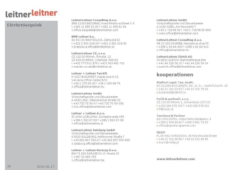 2016.06.17. 39 Elérhetőségeink www.leitnerleitner.com LeitnerLeitner Consulting d.o.o. SRB 11000 BEOGRAD, Knez Mihailova Street 1-3 t +381 11 655 51 0