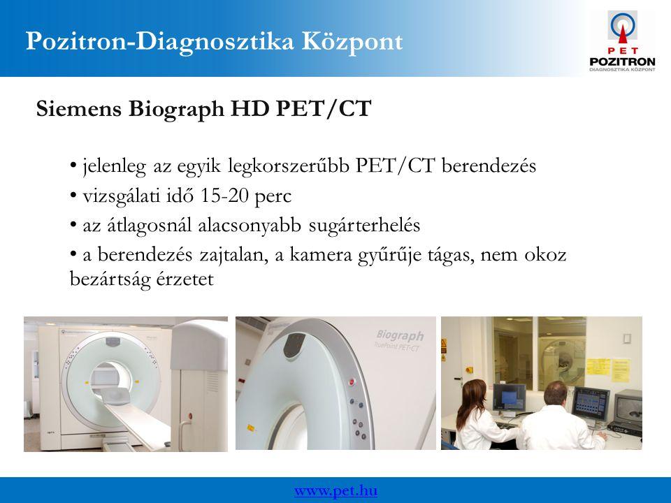Pozitron-Diagnosztika Központ www.pet.hu Siemens Biograph HD PET/CT jelenleg az egyik legkorszerűbb PET/CT berendezés vizsgálati idő 15-20 perc az átlagosnál alacsonyabb sugárterhelés a berendezés zajtalan, a kamera gyűrűje tágas, nem okoz bezártság érzetet