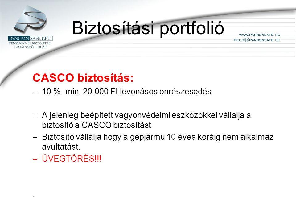 Biztosítási portfolió CASCO biztosítás: –10 % min.