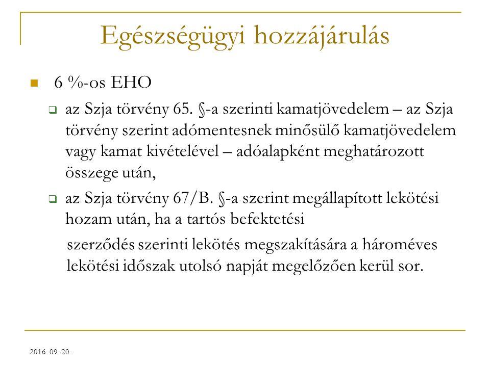 Egészségügyi hozzájárulás 6 %-os EHO  az Szja törvény 65.